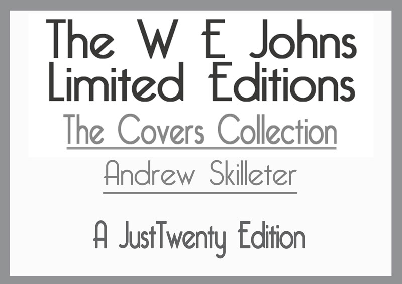 W E Johns Limited Edition